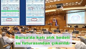 Bursa'da katı atık bedeli su faturasından çıkarıldı