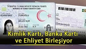 Ehliyet ,kimlik ve banka kartı birleşecek