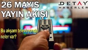 Bugün kanallarda ne var? 26 Mayıs 2021 Çarşamba TV Yayın akışı Show TV yayın akışı, Kanal D, Star TV, ATV yayın akışı FOX TV Televizyon yayın akışı